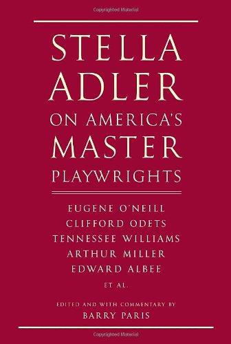 9780679424437: Stella Adler on America's Master Playwrights: Eugene O'Neill, Thornton Wilder, Clifford Odets, William Saroyan, Tennessee Williams, William Inge, Arth