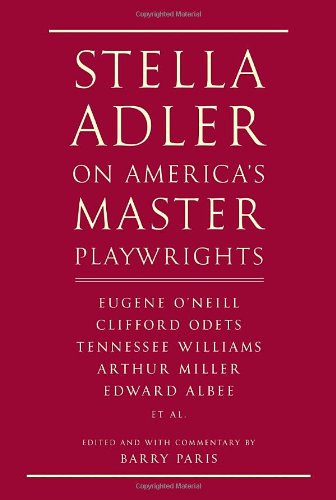 Stella Adler on America's Master Playwrights: Paris, Barry, Editor