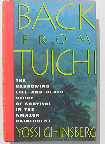 9780679424581: Back from Tuichi: The Harrowing Life-and-Death Story of Survival in the Amazon Rainforest