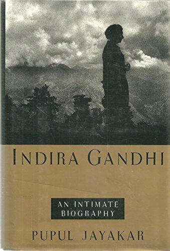 INDIRA GANDHI: An Intimate Biography: Jayakar, Pupul