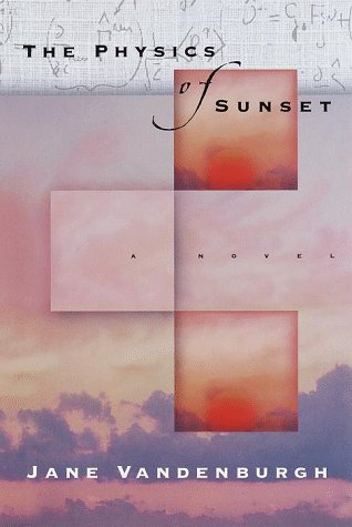 9780679424833: The Physics of Sunset: A novel
