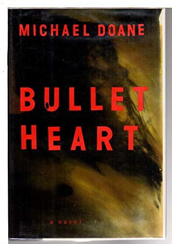 Bullet Heart: Michael Doane