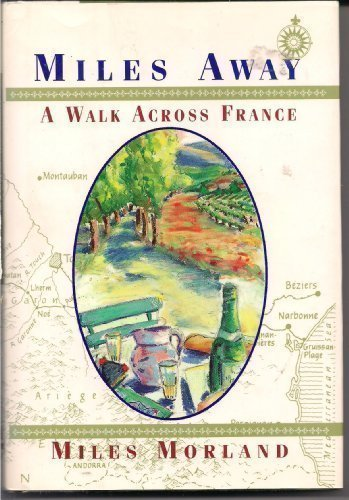 Miles Away: A Walk Across France
