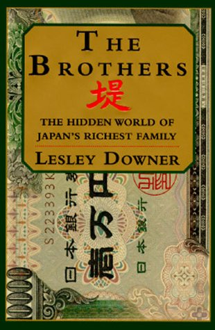 9780679425540: The Brothers: The Hidden World of Japan's Richest Family