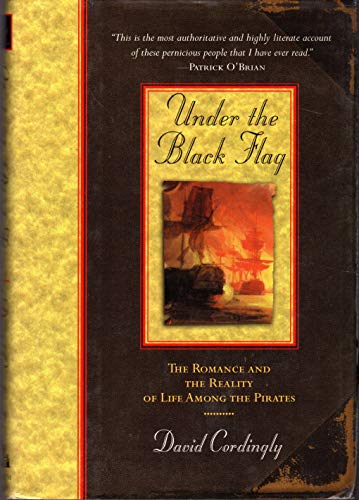 9780679425601: Under the Black Flag: The Romance and the Reality of Life Among the Pirates