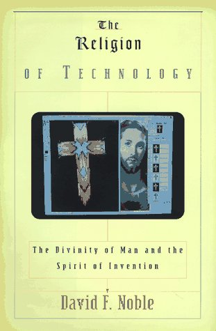 9780679425649: The Religion of Technology: The Divinity of Man and the Spirit of Invention
