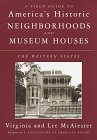9780679425694: A Field Guide to America's Historic Neighborhoods and Museum Houses: The Western States