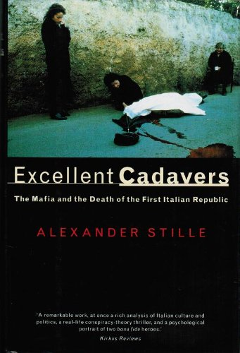 9780679425793: Excellent Cadavers: The Mafia and the Death of the First Italian Republic