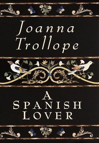 A Spanish Lover: Joanna Trollope