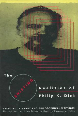 9780679426448: The Shifting Realities of Philip K. Dick : Selected Literary and Philosophical Writings