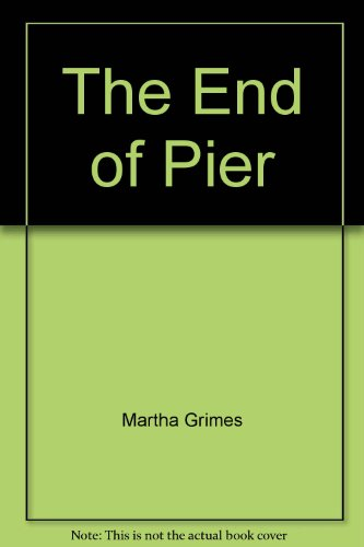The End of Pier: Martha Grimes