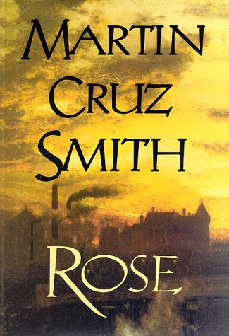 Rose: MARTIN CRUZ SMITH