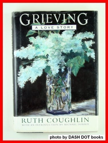 Grieving: A Love Story: Coughlin, Ruth