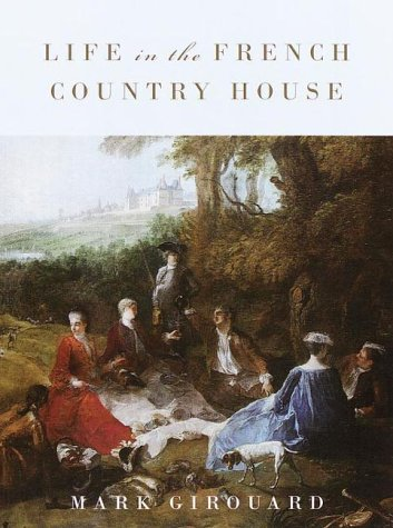 LIFE IN THE FRENCH COUNTRY HOUSE: Griouard, Mark