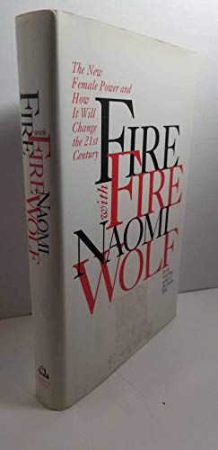 9780679427186: Fire with Fire: The New Female Power and How It Will Change the 21st Century