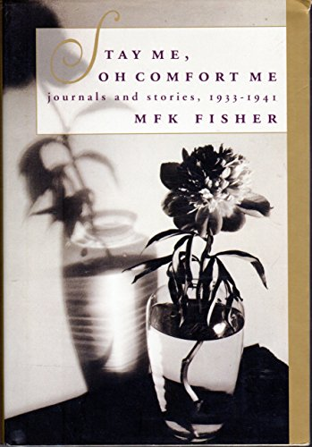 9780679427254: Stay Me, Oh Comfort Me: Journals and Stories, 1933-1945