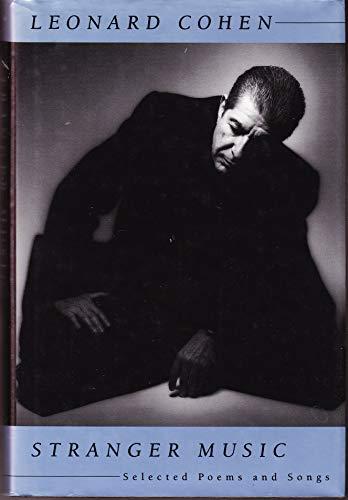 STRANGER MUSIC Selected Poems and Songs: COHEN, LEONARD