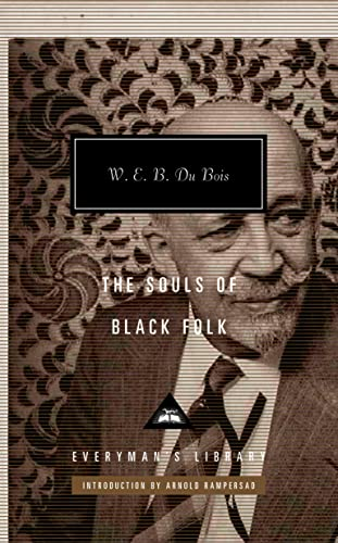 The Souls of Black Folk (Everyman's Library Classics Series)
