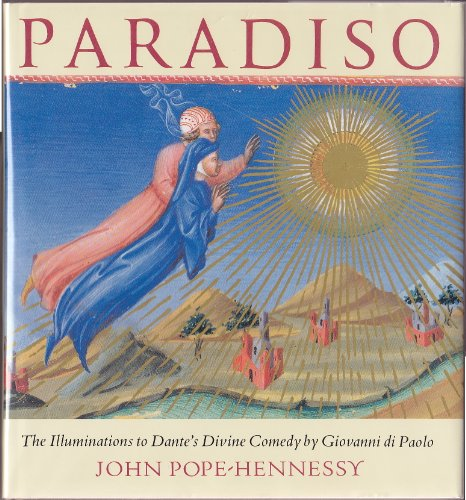 Paradiso: The Illuminations to Dante's Divine Comedy by Giovanni di Paolo: Pope-Hennessy, John...