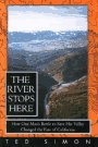 The River Stops Here: How One Man's Battle To Save His Valley Changed The Fate Of California