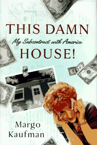9780679428404: This Damn House:: My Subcontract with America