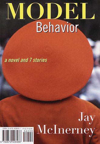 Model Behavior: A Novel and 7 Stories: McInerney, Jay