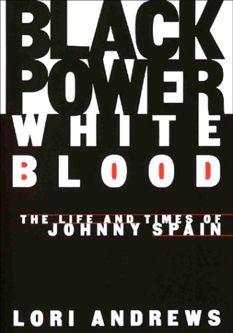 9780679429180: BLACK POWER, WHITE BLOOD: The Life and Times of Johnny Spain