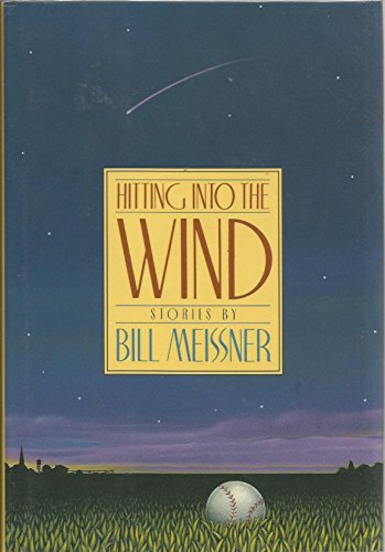 Hitting into the Wind: Meissner, Bill