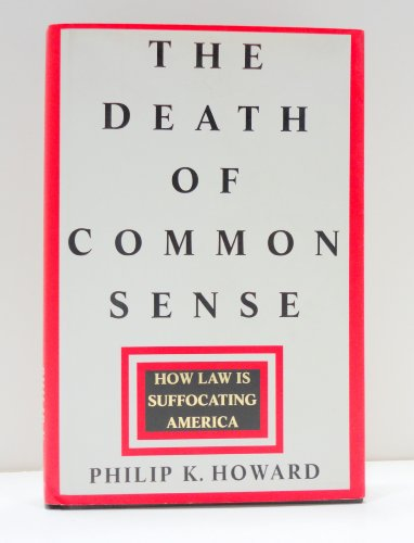 9780679429944: The Death of Common Sense: How Law Is Suffocating America
