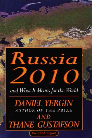 Russia 2010: and What It Means for the World: Yergin, Daniel