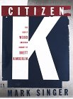 9780679429999: Citizen K: The Deeply Weird American Journey of Brett Kimberlin