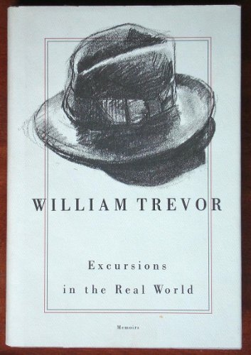 Excursions In The Real World: Memoirs: Trevor, William
