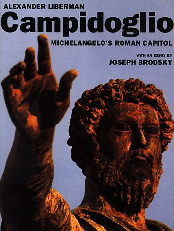 Campidoglio:: Michelangelo's Roman Capital: Liberman, Alexander
