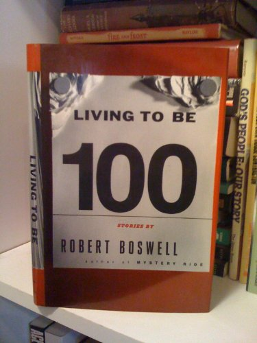 Living to be 100: Boswell, Robert