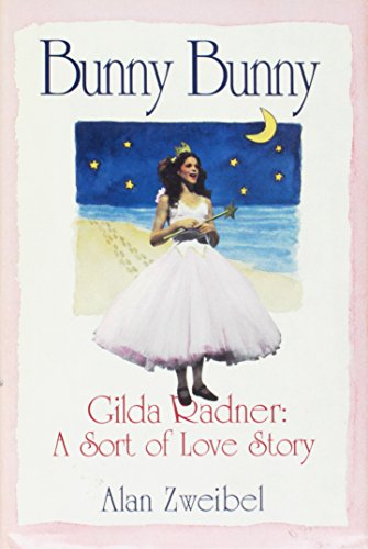 9780679430858: Bunny Bunny:: Gilda Radner: A Sort of Love Story