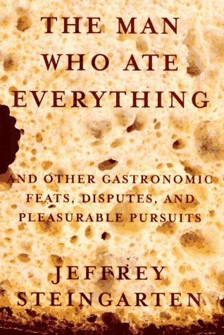 9780679430889: The Man Who Ate Everything: And Other Gastronomic Feats, Disputes and Pleasurable Pursuits