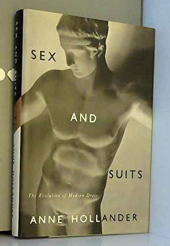 SEX AND SUITS the Evolution of Modern: Hollander, Anne