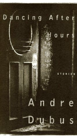DANCING AFTER HOURS: STORIES (AUTHOR SIGNED): Dubus, Andre