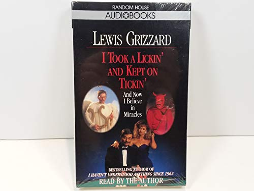 I Took a Lickin' and Kept on Tickin': (And Now I Believe in Miracles) (0679431292) by Grizzard, Lewis