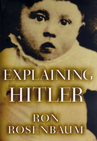 9780679431510: Explaining Hitler: The Search for the Origins of His Evil