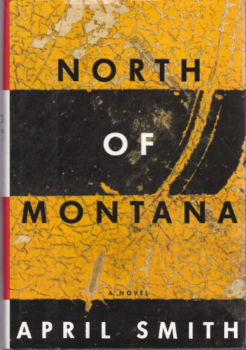 NORTH OF MONTANA (SIGNED): Smith, April