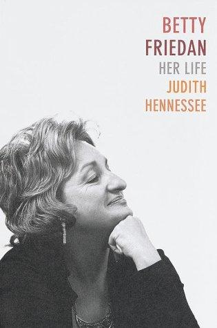 Betty Friedan Her Life - Hennessee, Judith