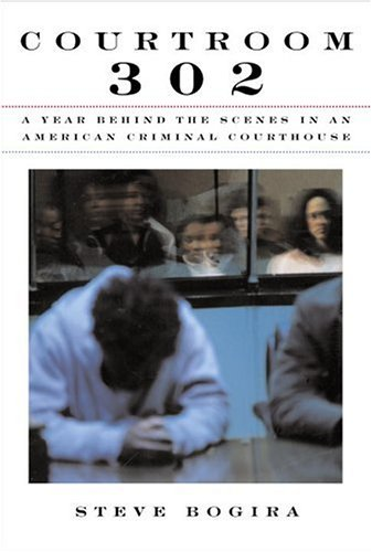 9780679432524: Courtroom 302: A Year Behind the Scenes in an American Criminal Courthouse