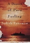A Desert of Pure Feeling: A novel: Freeman, Judith