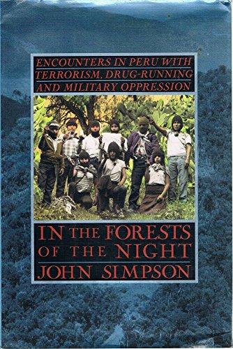 9780679432975: In the Forests of the Night: Encounters in Peru: with Terrorism, Drug-Running and Military Oppression