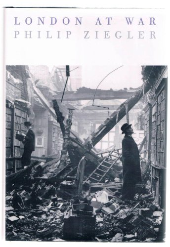 London at War 1939-1945.: ZIEGLER, PHILIP