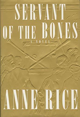 SERVANT OF THE BONES: Rice, Anne
