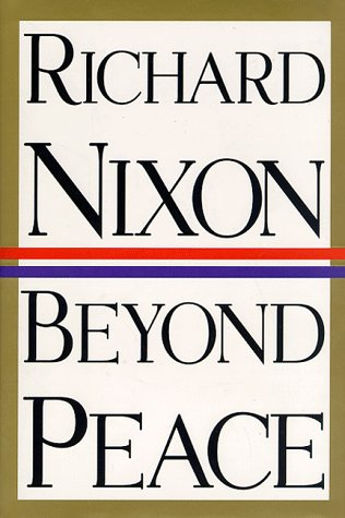 Beyond Peace: Nixon, Richard M.