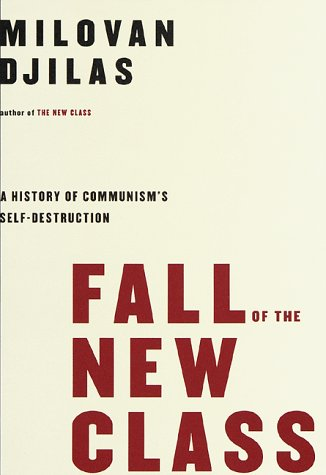 9780679433255: Fall of the New Class: A History of Communism's Self-Destruction