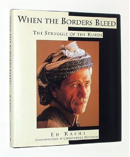 9780679433378: WHEN THE BORDERS BLEED: The Struggle of the Kurds